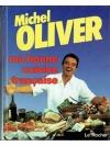 Michel Oliver, ma bonne cuisine francaise
