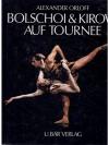 Bolschoi & Kirow auf Tournee