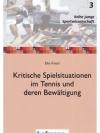 Kritische Spielsituationen im Tennis und deren B..