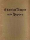 Schweizer Burgen und Wappen