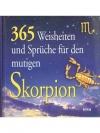 365 Weisheiten und Sprüche für den mutigen Skorp..