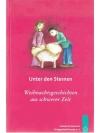 Unter den Sternen - Weihnachtsgeschichten aus sc..