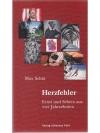 Herzfehler: Ernst und Scherz aus vier Jahrzehnten