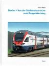 Stadler - Von der Stollenlokomotive zum Doppelst..