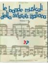 le bande musicali della svizzera italiana. Volum..