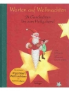 Warten auf Weihnachten - 24 Geschichten bis zum ..
