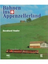 Bahnen ins Appenzellerland