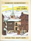 Das Goms. Schweizer Heimatbücher Nr. 128