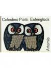 Celestino Piatti: Eulenglück