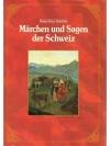 Märchen und Sagen der Schweiz