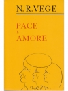 Pace E Amore. Peace and Love.