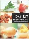 Das 1x1 Der Bio - Küche Ernährungslehre Warenkun..