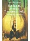 Der Patient der seinen Therapeuten heilte