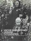 Viktor Maruscenko. Ukraine. Fotografien