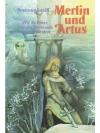 Merlin und Artus - Wie die Ritter von der Tafelr..