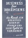 Business für Bohemiens - Die Kunst, ein kreative..