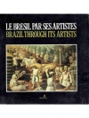 Brazil through its artists Le Bresil par ses art..