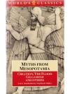Myths from Mesopotamia: Creation, the Flood, Gil..