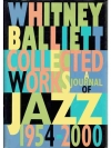 Whitney Balliett Collected works a journal of Ja..