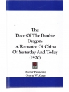 The Door of the Double Dragon: A Romance of the ..