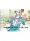 Das Leben der Maria Magdalena