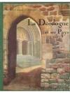 La Dordogne et ses Pays