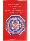 Schöpferische Meditation und multidimensionales ..