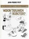 Wovon träumen Roboter?