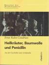 Heilkräuter, Baumwolle und Penicillin