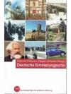 Deutsche Erinnerungsorte. Eine Auswahl