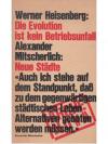 Heisenberg/Mitscherlich: Evolution/Neue Städte