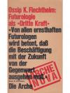 """Ossip K. Flechtheim: Futurologie als """"Dritte Kra.."""