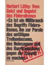 Herbert Lüthy: Vom Geist und Ungeist des Föderal..