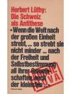 Herbert Lüthy: Die Schweiz als Antithese