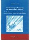 Visualisierung als Werkzeug im Mathematik-Unterr..