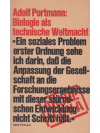Adolf Portmann: Biologie als technische Weltmacht