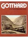 Gotthard. Als die Technik Weltgeschichte schrieb