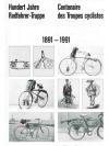 Hundert Jahre Radfahrer-Truppe/Centenaire des Tr..