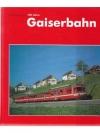 100 Jahre Gaiserbahn