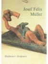 Josef Felix Müller, Skulpturen