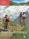 Die schönsten Bike-Tagestouren in der Schweiz