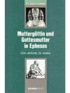 Muttergöttin und Gottesmutter in Ephesos