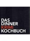 Das DinnerKrimi Kochbuch