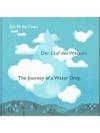 Der lauf des Wassers / The Journey of a Water Drop