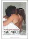 Make more Love - Ein Aufklärungsbuch für Erwachs..