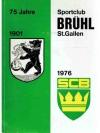Jubiläumsschrift 75 Jahre Sportclub Brühl St.Gal..