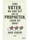 Eure Väter, wo sind sie? Und die Propheten, lebe..