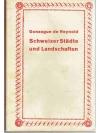 Schweizer Städte und Landschaften