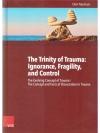 The Trinity of Trauma: Ignorance, Fragility, and..
