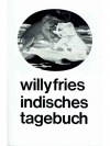 Willy Fries, indisches Tagebuch